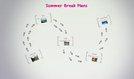 Summer Break Plans