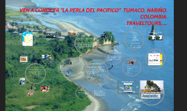 Copy of VEN A CONOCER LAS PLAYAS DE TUMACO