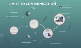 LIMITS TO COMMUNICATION