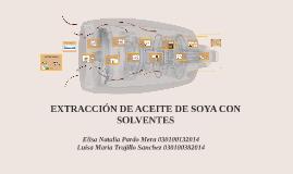 EXTRACCIÓN DEL ACEITE DE SOYA CON SOLVENTES