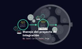 Manejo del proyecto de integración