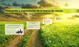 Copy of Copy of Planeación y organización de la fuerza de ventas