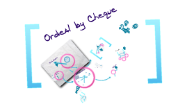 Ordeal by Cheques