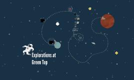 Explorations at Green Top