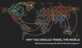 Why you should travel the world