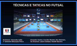 TÉCNICAS E TATICAS NO FUTSAL