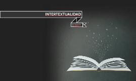 La intertextualidad fue reconocida por primera vez gracias a