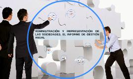 ADMINISTRACIÓN Y REPRESENTACIÓN DE LAS SOCIEDADES. EL INFORM