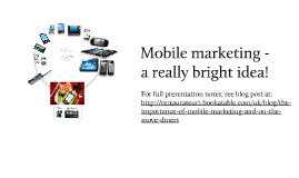 Mobile - The importance of on the move marketing
