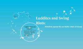 Luddites and Swing Riots