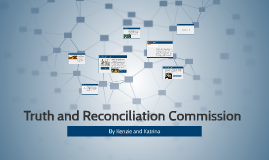 Truth and Reconciliation Commission