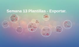 Semana 13 Plantillas - Exportar.