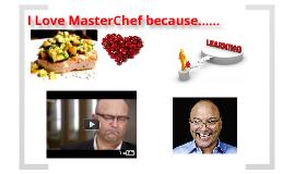 I love master chef!