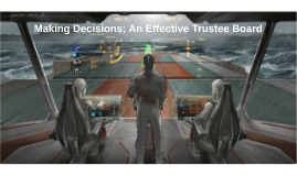 Making Decisions; An Effective Trustee Board