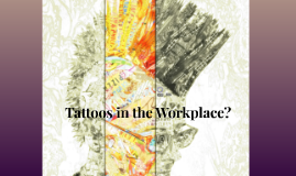 Tattoos in the Workplace?