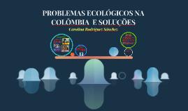 PROBLEMAS ECOLÓGICOS E SOLUÇÕES