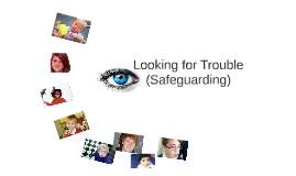 Copy of Looking for Trouble