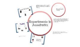 Experiments in Auschwitz