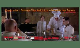Ensaio sobre o Gesto em Titus Andrônicus: o Banquete para Ta
