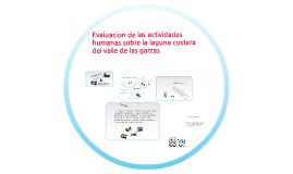 Copy of Evaluación de las actividades humanas sobre la laguna costera del valle de las garzas