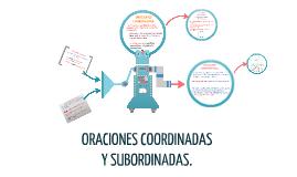 Copy of Copy of ORACIONES COORDINADAS Y SUBORDINADAS