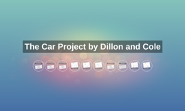 The Car Project by Dillon and Cole