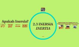2.3 Inersia