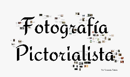 Copy of Fotografía Pictorialista