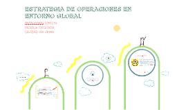 Copy of ESTRATEGIA DE OPERACIONES EN ENTORNO GLOBAL