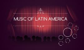 MUSIC OF LATIN AMERICaa