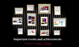 Important events and achievements