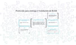 Protocolo para entrega y validación de RAM