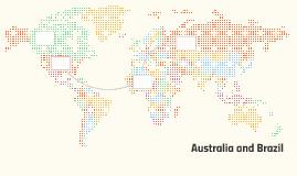 Australia and Brazil