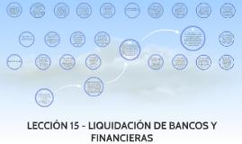 LECCIÓN 15 - LIQUIDACIÓN DE BANCOS
