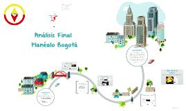 Análisis Final - Planéalo Bogotá