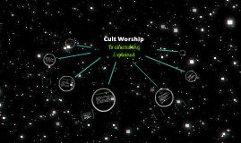 Cult Worship