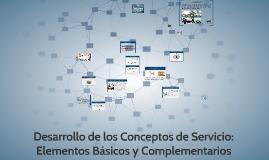 Copy of CAP 3 Desarrollo de los Conceptos de Servicio: Elementos Básicos y Complementarios