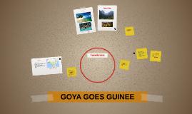 GOYA GOES GUINEA