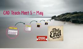 Teach Meet 5 - May