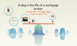 A day in the life of a mortgage broker