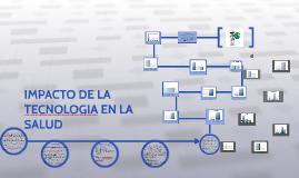 IMPACTO DE LA TECNOLOGIA EN LA SALUD