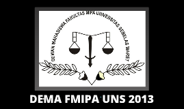 Dema FMIPA UNS 2013