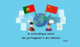 Os estereótipos dos português e chinês