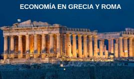 ECONOMÍA EN GRECIA Y ROMA