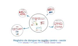 Registro de dengue na região centro - oeste