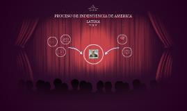 PROCESO DE INDENDENCIA DE AMERICA LATINA