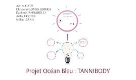Projet Océan Bleu : TANNIBODY