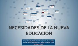 NECESIDADES DE LA NUEVA EDUCACIÓN