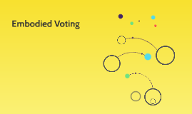 Embodied Voting