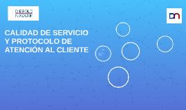 CALIDAD DE SERVICIO Y PROTOCOLO DE ATENCIÓN AL CLIENTE